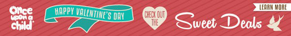 Valentine's Deal at Once Upon A Child