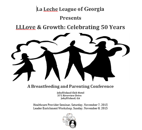 ­ La Leche League of Georgia statewide conference, LLLove and Growth: Celebrating 50 Years, Nov. 6-­8, 2015, Jekyll Island, Ga