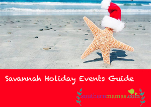 Holiday Family Events Guide Savannah Hilton Head Lowcountry Bluffton