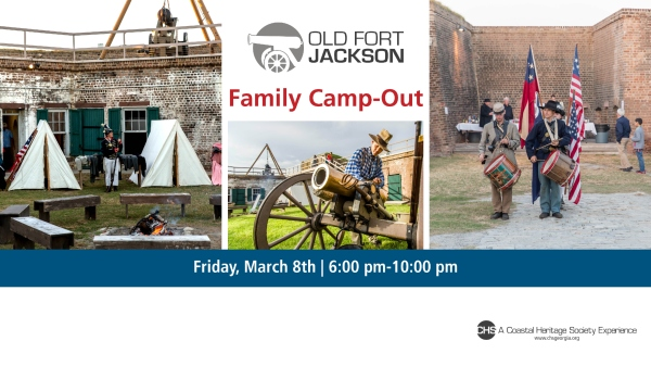 Old Fort Jackson Family Camp-Out 2019 Savannah Coastal Heritage Society