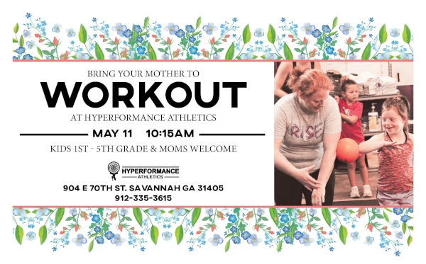 free mother's day weekend workout class Hyperformance Athletics Savannah