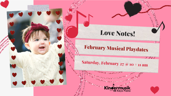 Valentines Love Notes Kindermusik Savannah children kids mommy me