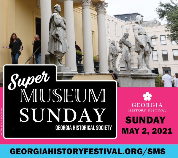 super museum sunday 2021 Georgia history Festival Savannah museums