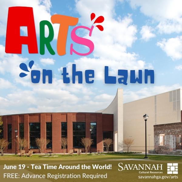 Arts on the Lawn Savannah Cultural Center Tea Summer 2021